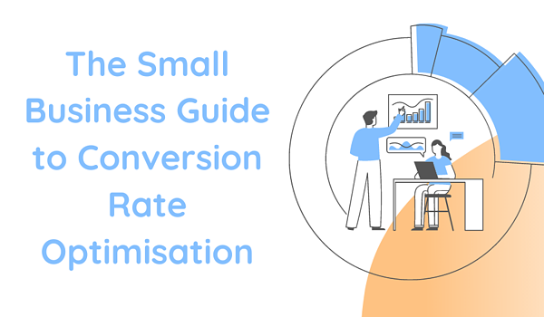The Small Business Guide to Conversion Rate Optimisation